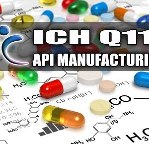 ICH Q11 API Manufacturing Peggy Berry Compliance Trainings