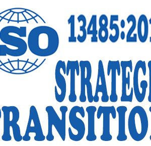 Strategy and Roadmap for Transition to ISO 13485 2016 Rai Chowdhary Compliance Trainings